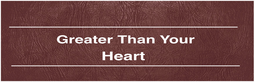 Greater Than Your Heart