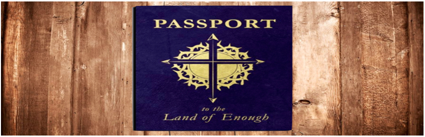 Passport to the Land of Enough